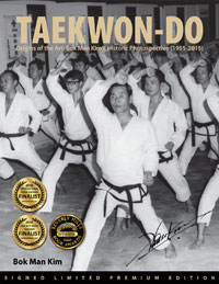 Taekwon-Do: Origins of the Art: Bok Man Kim's Historic Photospective (1955-2015) - Premium Signed Edition